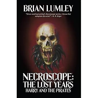 Necroscope - The Lost Years - Harry and the Pirates by Brian Lumley - 9