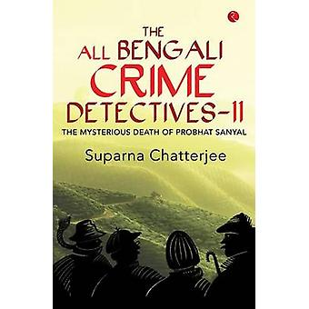 The All Bengali Crime Detectives II by Suparna Chatterjee - 978812913
