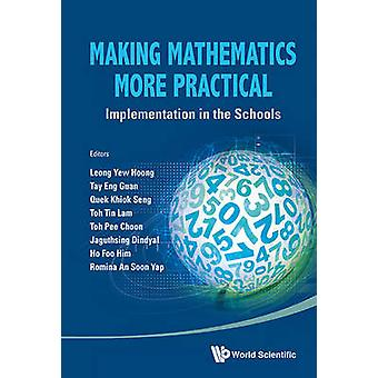 Making Mathematics More Practical - Implementation in the Schools by Y
