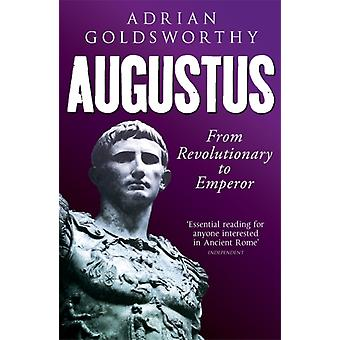 Augustus: From Revolutionary to Emperor (Paperback) by Goldsworthy Adrian