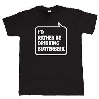 I'd Rather be Drinking Butterbeer, Mens Funny Party T Shirt