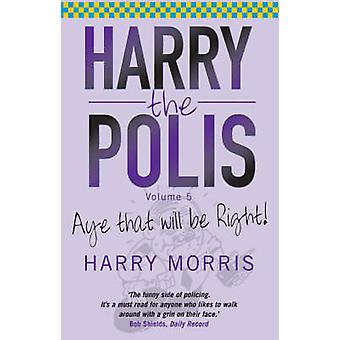 Harry the Polis by Harry J. Morris