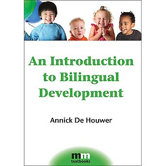 An Introduction to Bilingual Development (MM Textbooks) (Paperback) by De Houwer Annick