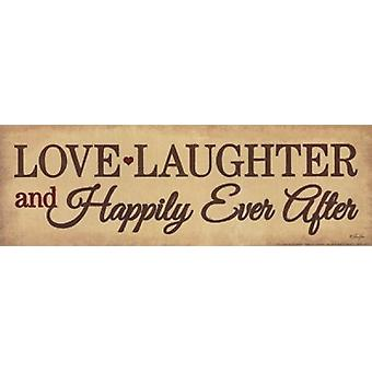 Love Laughter and Happily Ever After Poster Print by Lauren Rader (18 x 6)