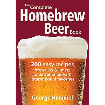 The Complete Homebrew Beer Book by George Hummel