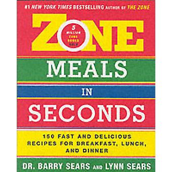 Zone Meals in Seconds - 150 Fast and Delicious Recipes for Breakfast -
