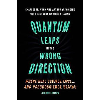 Quantum Leaps in the Wrong Direction - Where Real Science Ends...and P