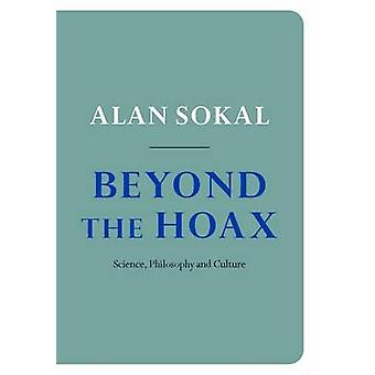 Beyond the Hoax - Science - Philosophy and Culture by Alan Sokal - 978
