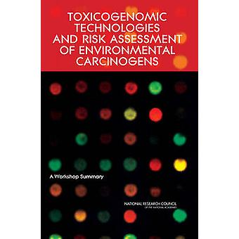 Toxicogenomic Technologies and Risk Assessment of Environmental Carci