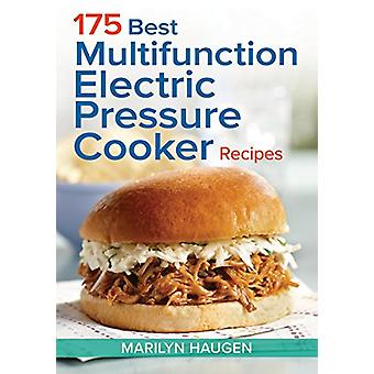 175 Best Multifunction Electric Pressure Cooker Recipes by Marilyn Ha