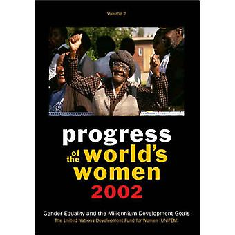 Progress of the World's Women - Gender Equality and the Millennium Dev