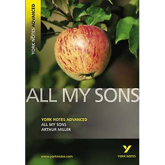All My Sons - York Notes Advanced by Arthur Miller - 9781405861809 Book