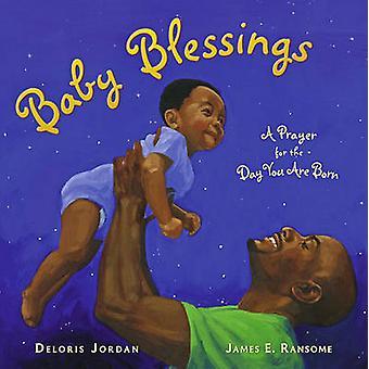 Błogosławieństwa dla dzieci - Modlitwa za dzień, na które możesz rodzą się przez James E. Ransome