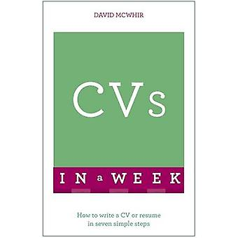 CVs in A Week - How to Write a CV or Resume in Seven Simple Steps by D
