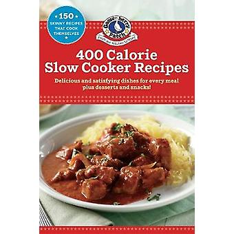 400 Calorie Slow-Cooker Recipes by 400 Calorie Slow-Cooker Recipes -