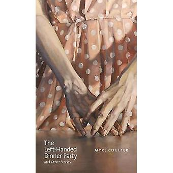 The Left-Handed Dinner Party and Other Stories by Myrl Coulter - 9781