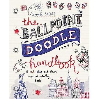 The Ballpoint Doodle Handbook - A red - blue and black inspired activi