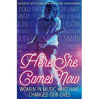 Ici, elle vient maintenant - dans la musique, les femmes qui ont changé notre vie par Jeff