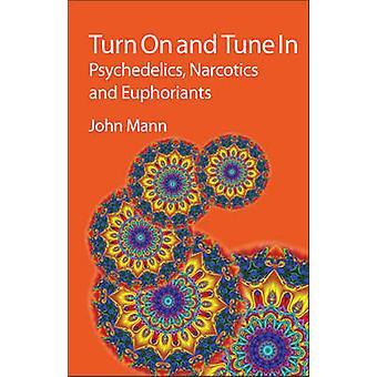 Schalten Sie und schalten Sie - Psychedelika - Betäubungsmittel und euphorisierenden von Johannes