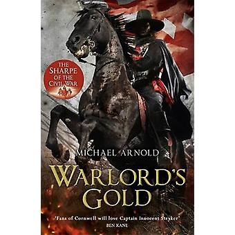 Warlord's Gold - Book 5 of the Civil War Chronicles by Michael Arnold