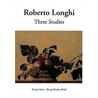 Three Studies - Masolino and Masaccio - Caravaggio and His Forerunners