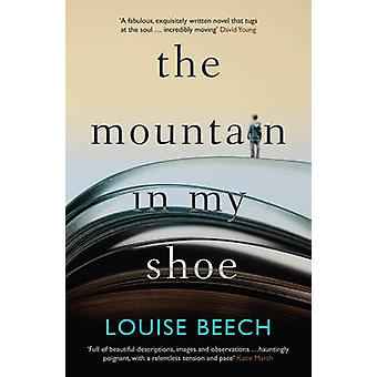 The Mountain in My Shoe by Louise Beech - 9781910633397 Book