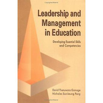 Leadership and Management in Education - Developing Essential Skills a