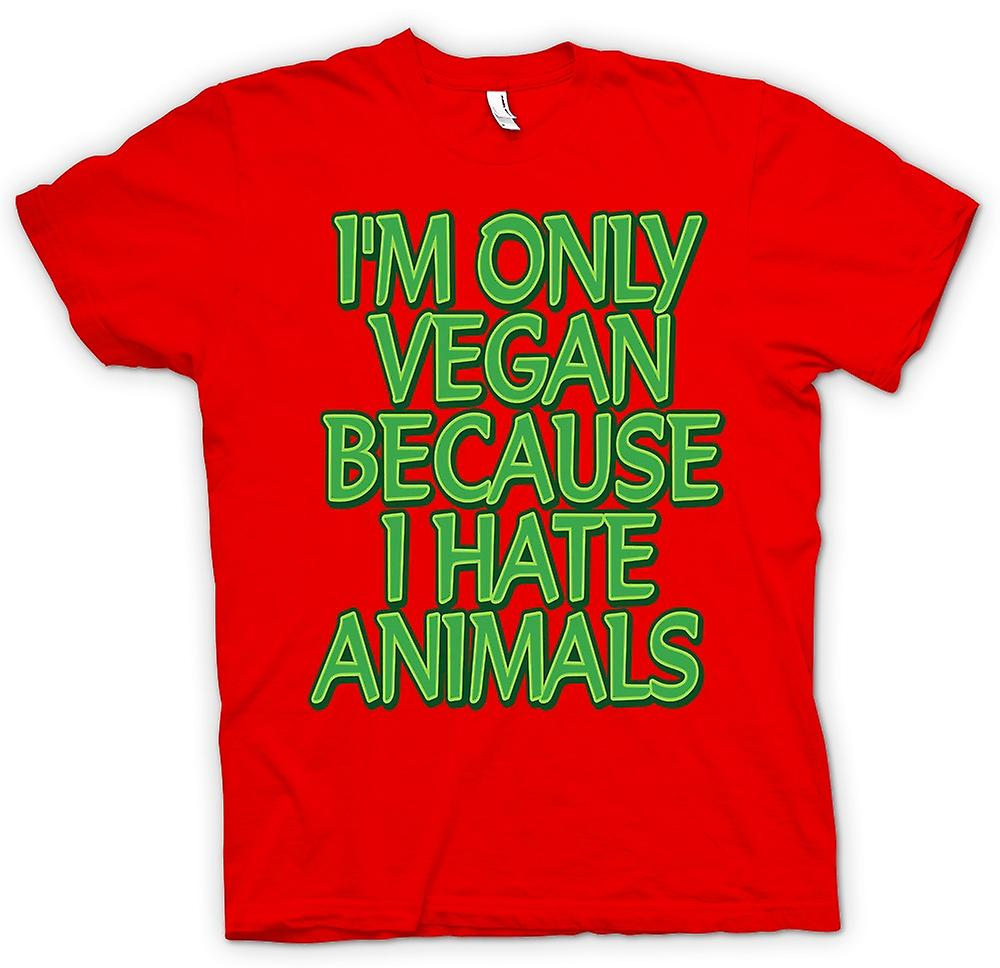 Herren T-shirt - ich bin nur Vegan, denn ich Tiere hasse