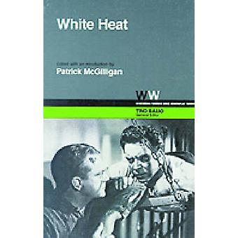 White Heat by Patrick McGilligan - Patrick McGilligan - 9780299096748