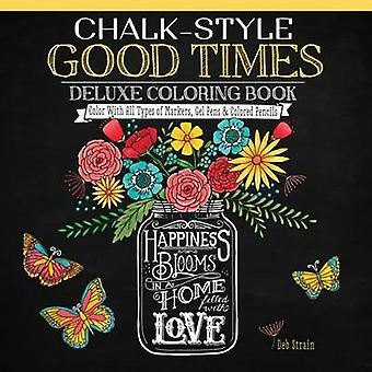 Chalk-Style Good Times Deluxe Coloring Book - Color with All Types of