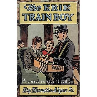 L'Erie Train Boy (édition abrégée) par Horatio Alger - 978155111654