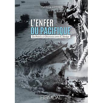L'Enfer Du Pacifique - De Peleliu a Okinawa Avec E. Sledge by Matthieu