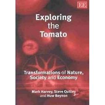 Exploring the Tomato - Transformations of Nature - Society and Economy