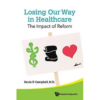 Att förlora vårt sätt i hälso-och sjukvård - effekterna av reformen av Kevin R. Campbe