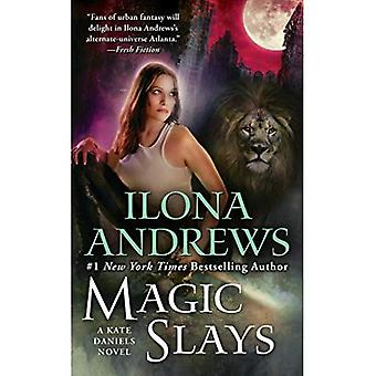 Magic Slays: Kate Daniels, Book 5