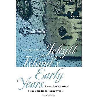 Jekyll Island's Early Years: From Prehistoriy through Reconstruction (A Wormsloe Foundation Publication)