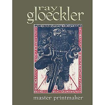 Ray Gloeckler: Master Printmaker (Elvehjem Museum of Art Catalogs)