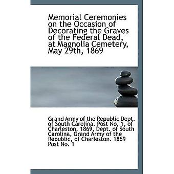Memorial Ceremonies on the Occasion of Decorating the Graves of the Federal Dead, at Magnolia Cemete