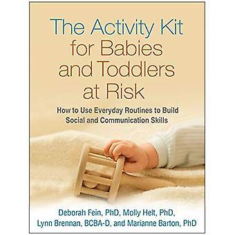 Den aktivitet Kit för spädbarn och småbarn i riskzonen: hur du använder vardagliga rutiner att bygga sociala och...