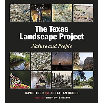 The Texas Landscape Project Nature and People (Kathie and Ed Cox Jr. Books on Conservation Leadership, Spon)