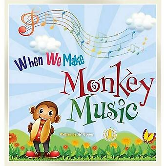 When We Make Monkey Music (The Literacy Tower)