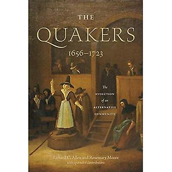 The Quakers, 1656-1723: The� Evolution of an Alternative Community (The New History of Quakerism)