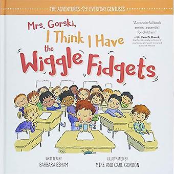 Mme Gorski je pense que j'ai les Wiggle Fidgets (aventures de génies de tous les jours)