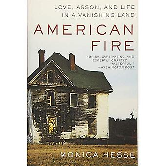American Fire: Love, Arson,� and Life in a Vanishing Land