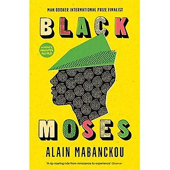 Black Moses: Longlisted for� the International Man Booker Prize 2017