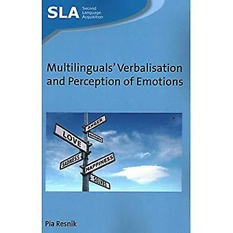 Multilinguals' Verbalisation and Perception of Emotions (Second Language Acquisition)
