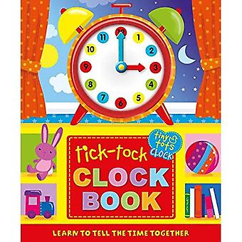 Tick-Tock Clock Book: Learn� to Tell the Time Together