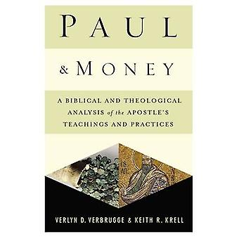 Paul and Money A Biblical and Theological Analysis of the Apostles Teachings and Practices by Verbrugge & Verlyn