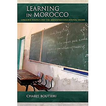 Learning in Morocco: Language Politics and the Abandoned Educational Dream (Public Cultures of the Middle East and North Africa)