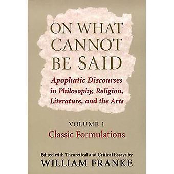Auf was kann nicht sein, sagte wortlose Diskurse in Philosophie Religion Literatur und Kunst.  Band 1. Klassische Rezepturen von Franke & William P.